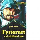 Fyrtornet vid världens ände och tre noveller - Verne, Jules