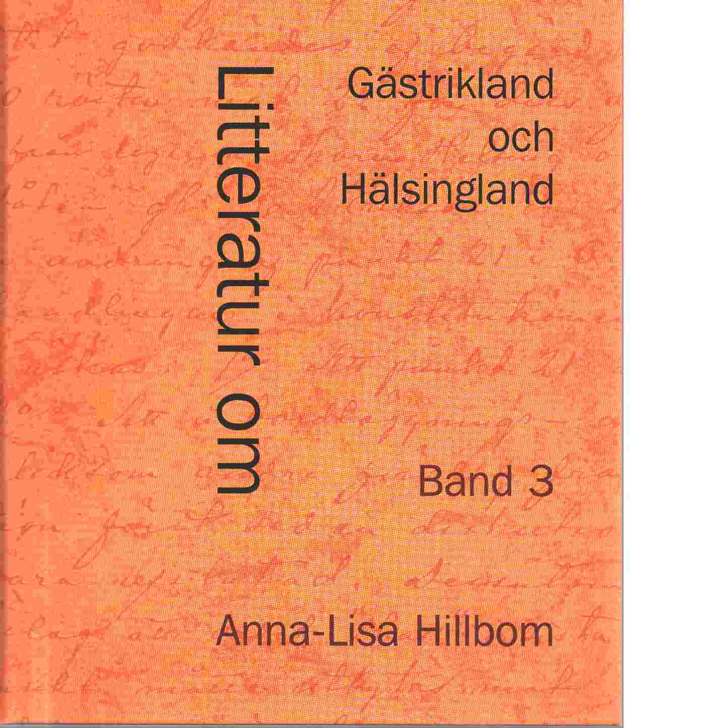 Litteratur om Gästrikland och Hälsingland. D.1 - 3 - Hillbom, Anna-Lisa