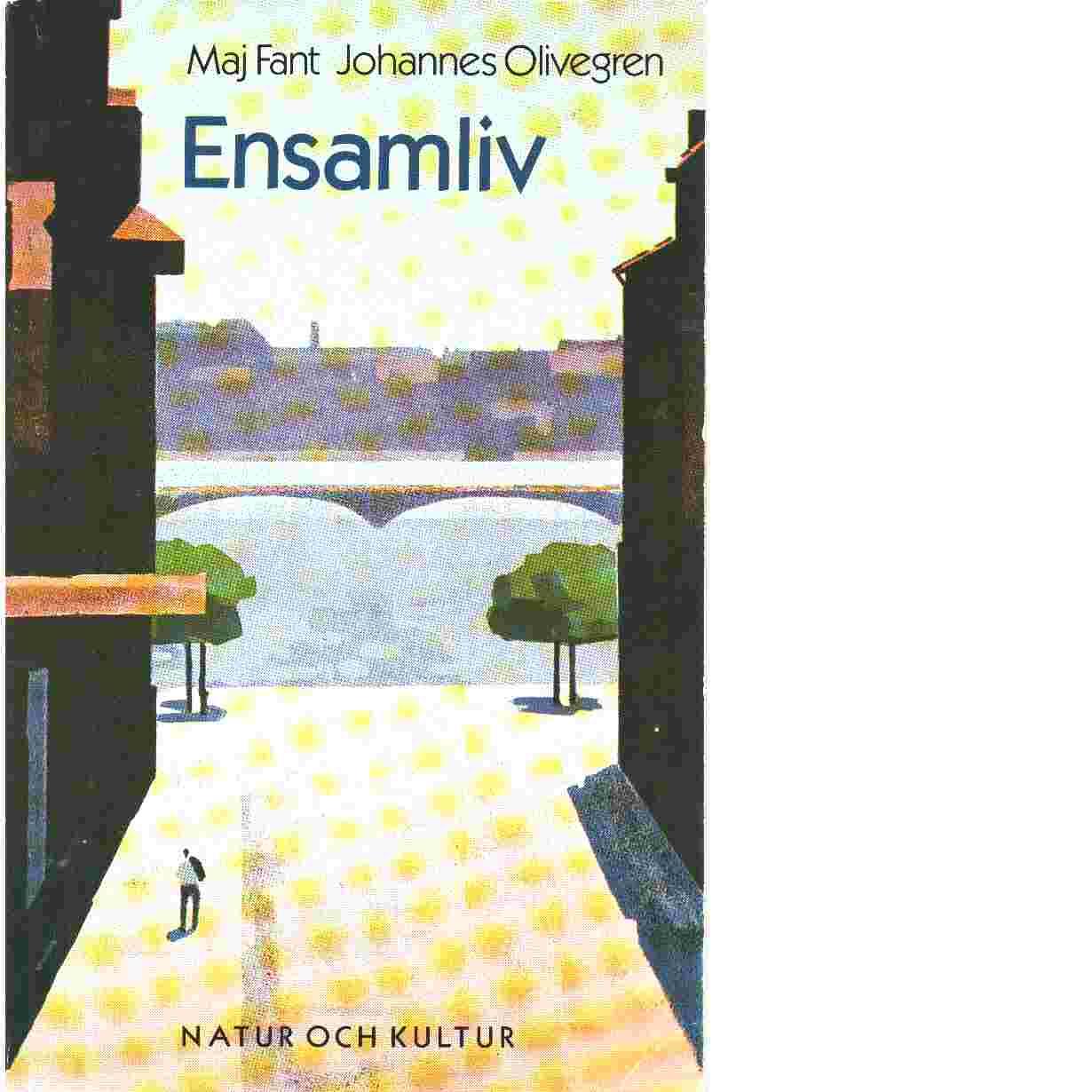Ensamliv - Fant, Maj  och  Olivegren, Johannes