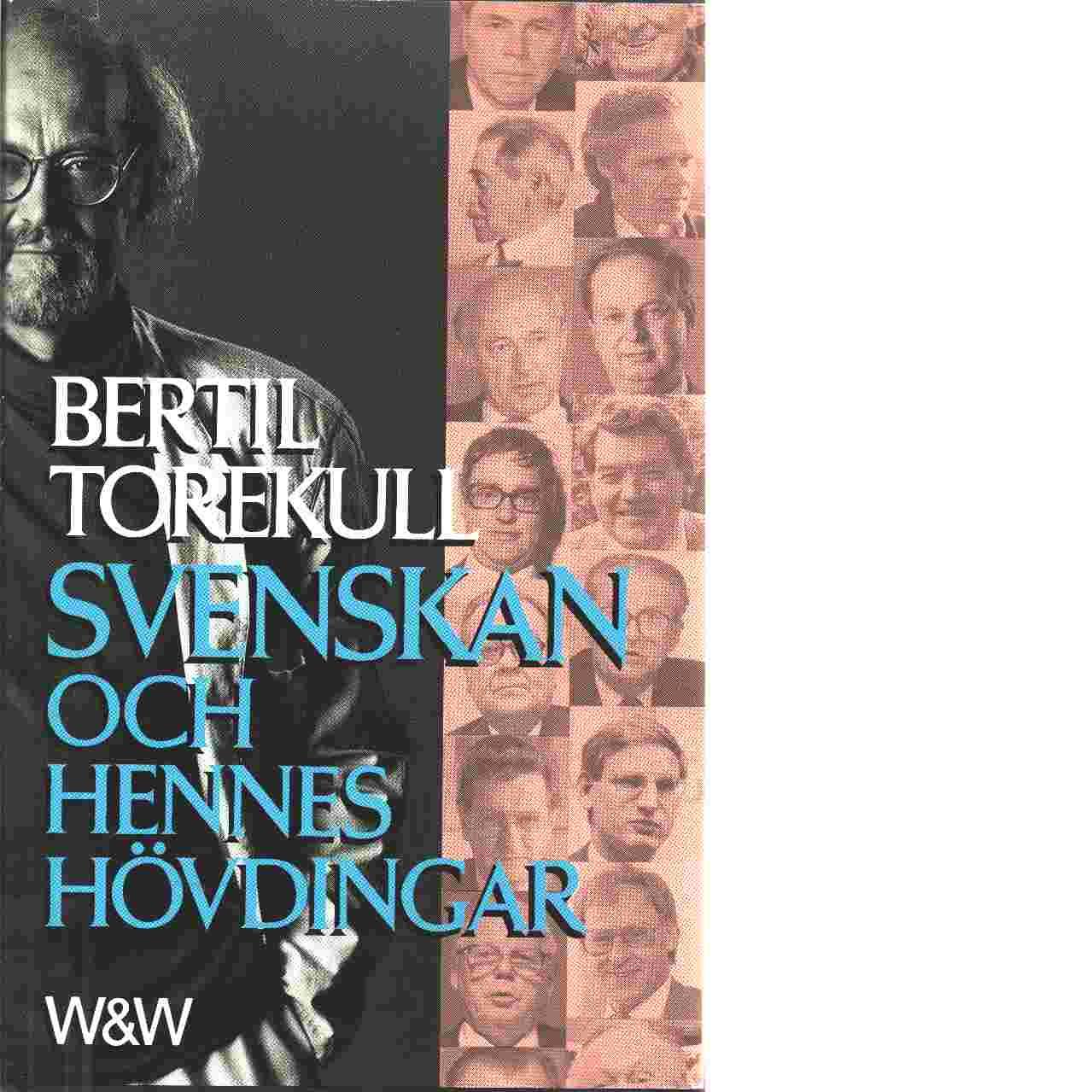 Svenskan och hennes hövdingar - Torekull, Bertil