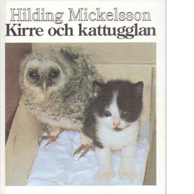 Kirre och kattugglan - Mickelsson, Hilding