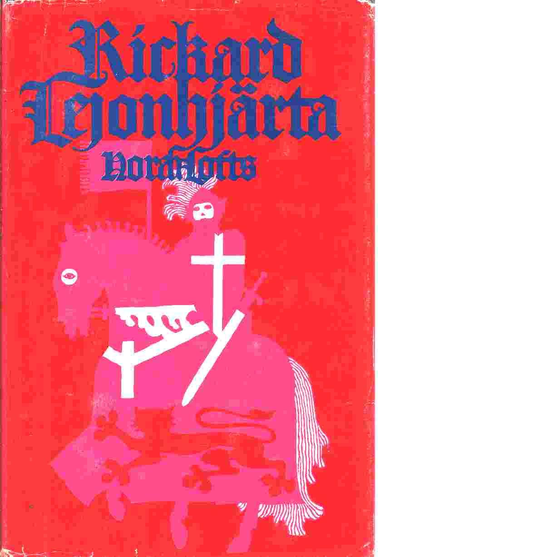 Rickard Lejonhjärta - Lofts, Norah