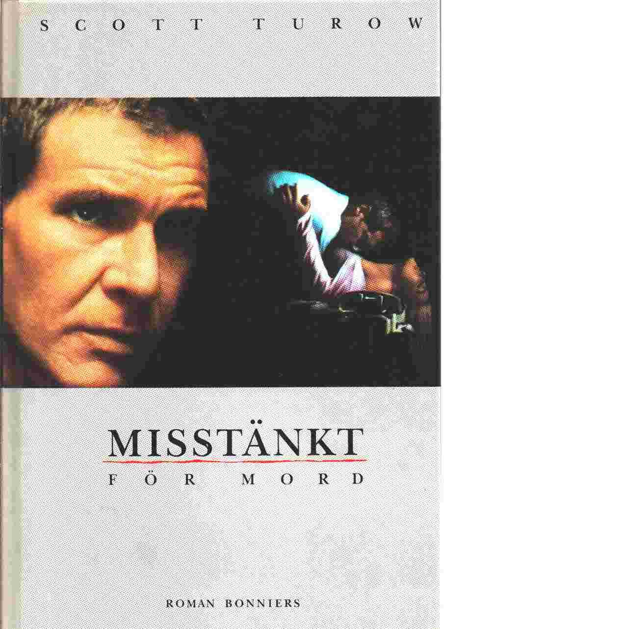 Misstänkt för mord - Turow, Scott