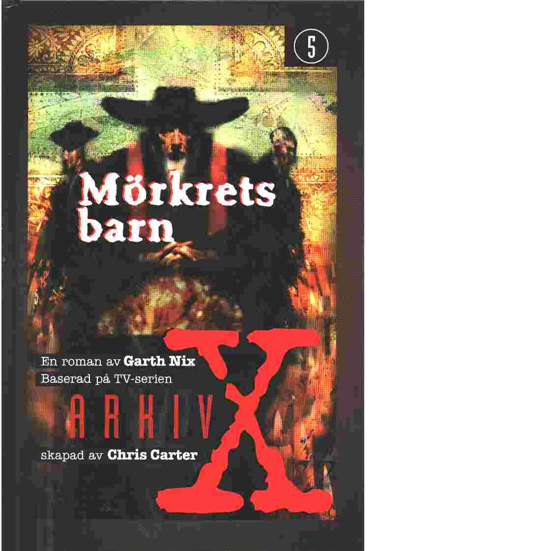 Mörkrets barn : Arkiv X, 5 - Nix. Garth