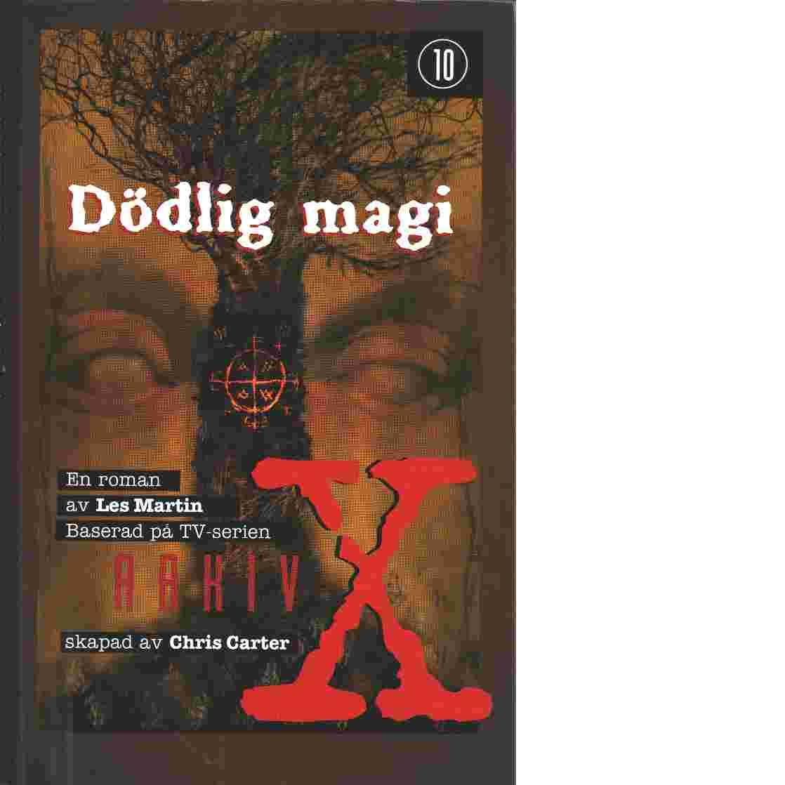 Dödlig magi : Arkiv X, 10 - Martin Les