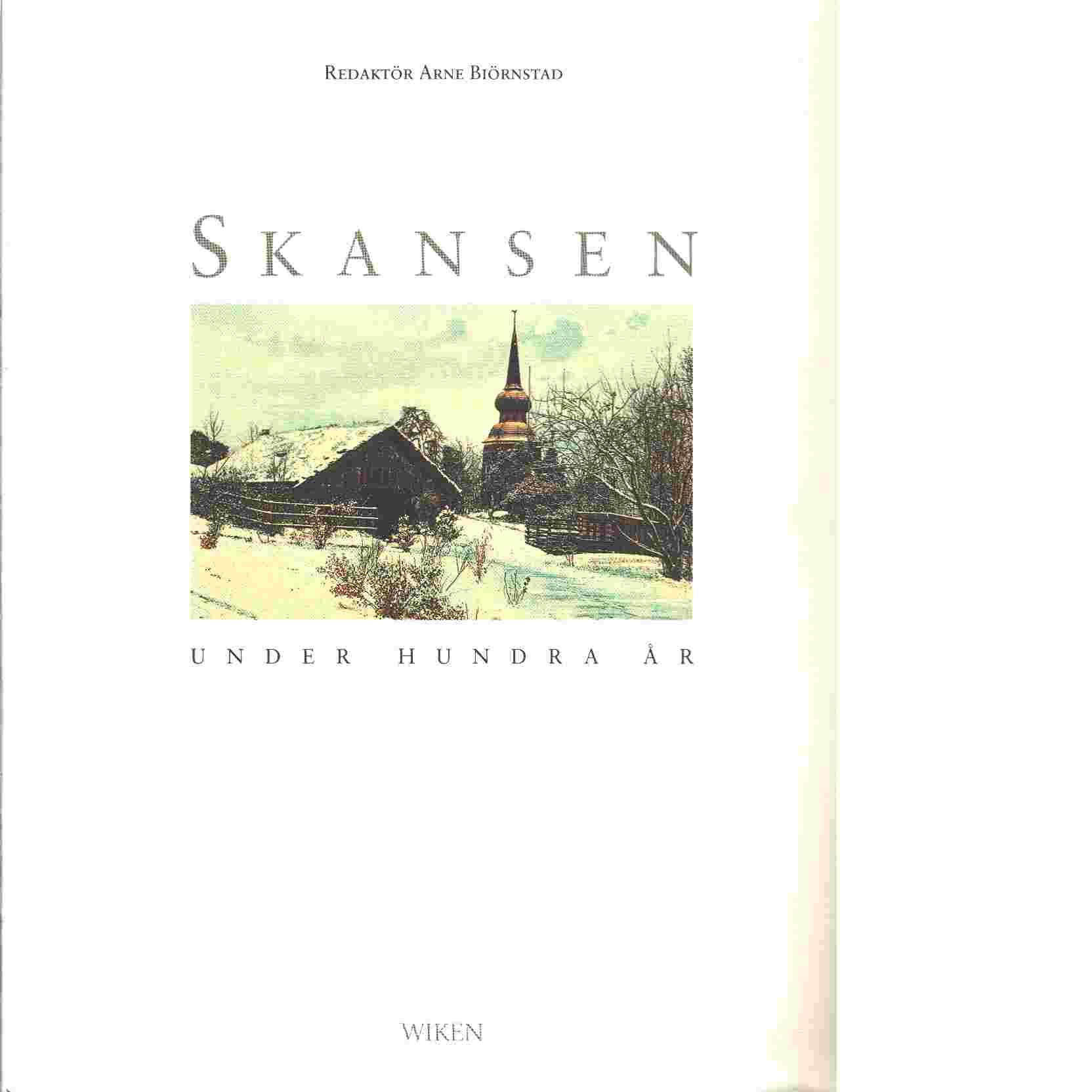 Skansen under hundra år - Bæhrendtz, Nils Erik  och  Biörnstad, Arne