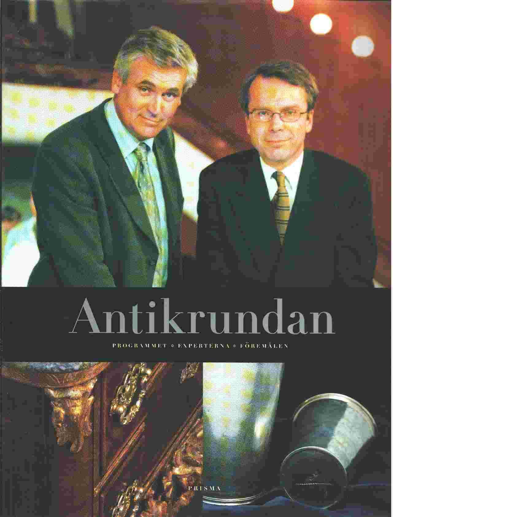 Antikrundan : programmet, experterna, föremålen - Janson, Bengt