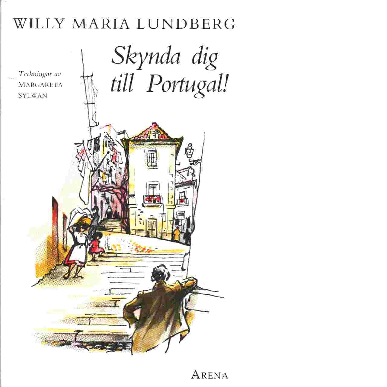 Skynda dig till Portugal! - Lundberg, Willy Maria