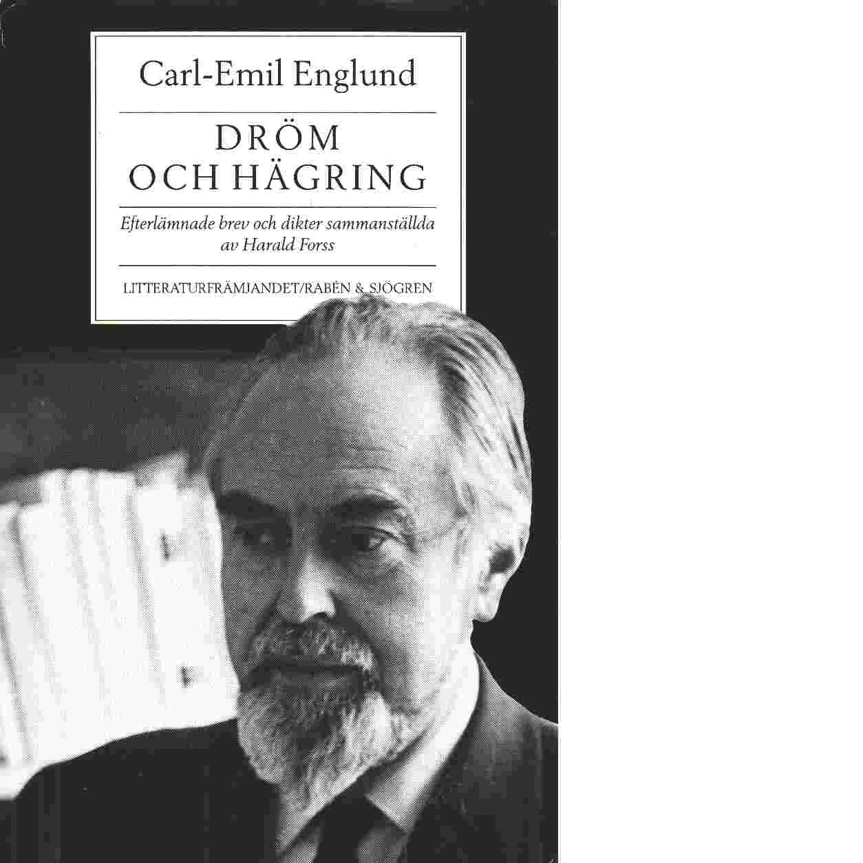 Dröm och hägring : efterlämnade brev och dikter - Englund, Carl-Emil
