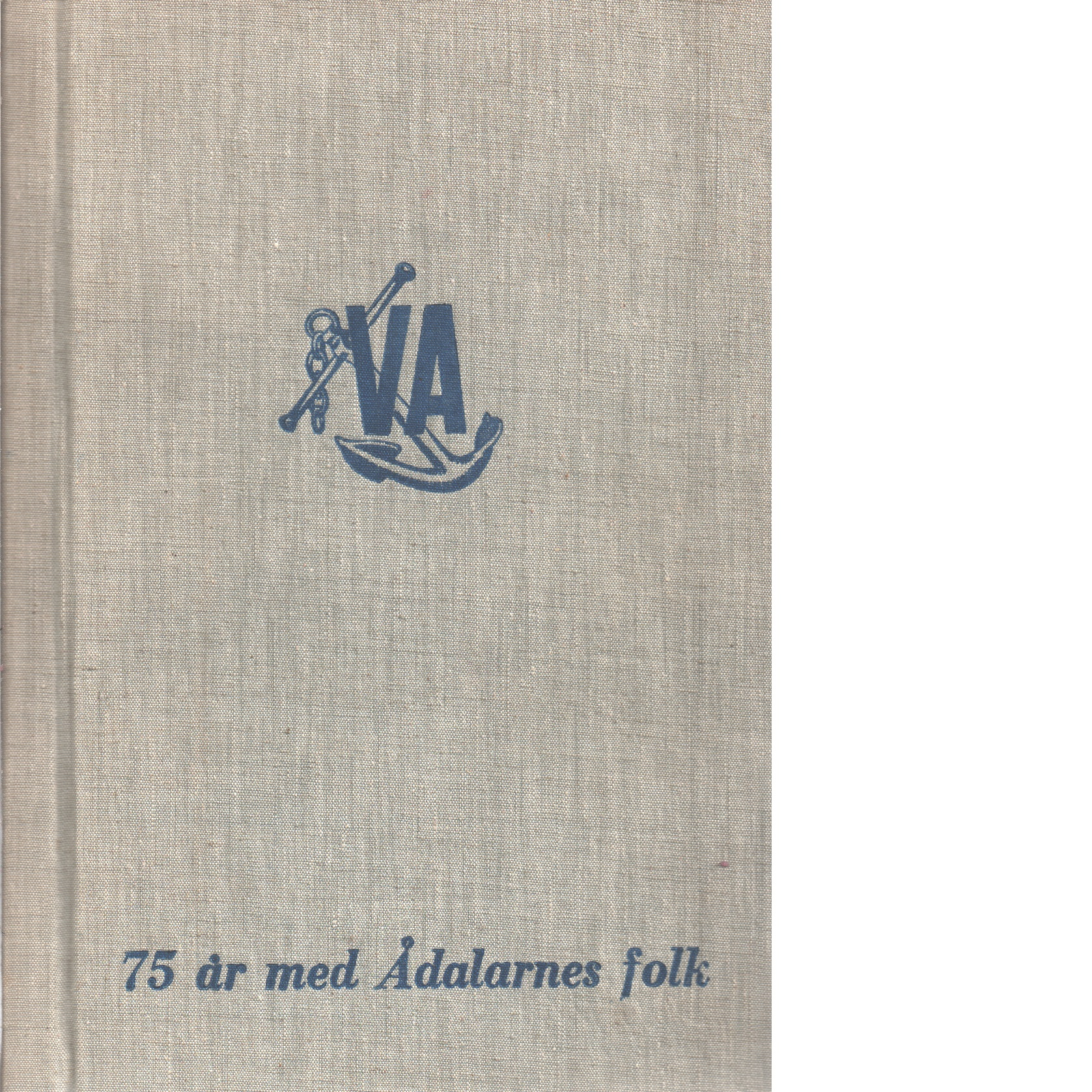 75 år med Ådalarnes folk  Västernorrlands Allehanda. D. 1, 1874-1949 - Red.