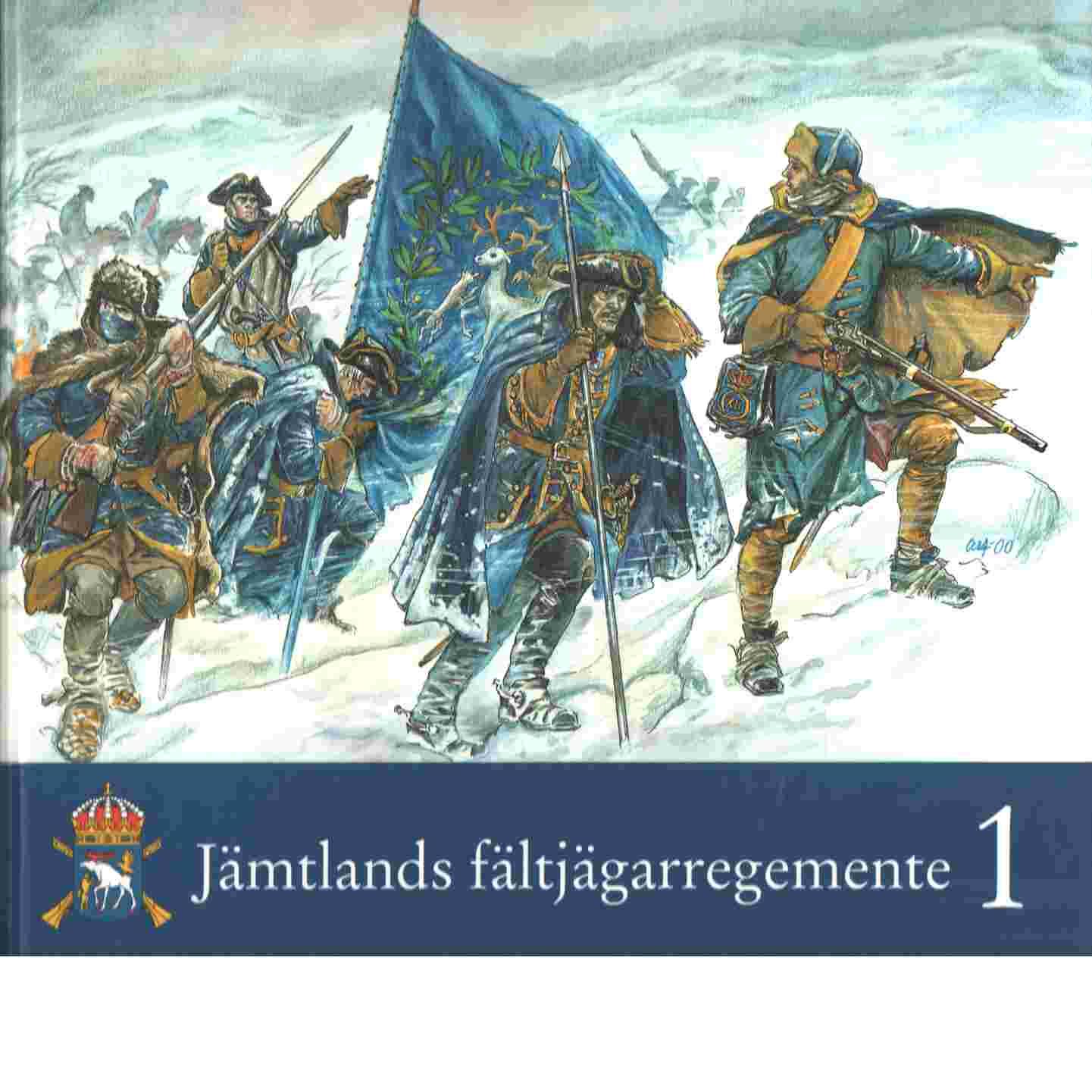 Jämtlands fältjägarregemente : regementet, bygden och staden. Bd 1 - Gustafsson, Ingvar