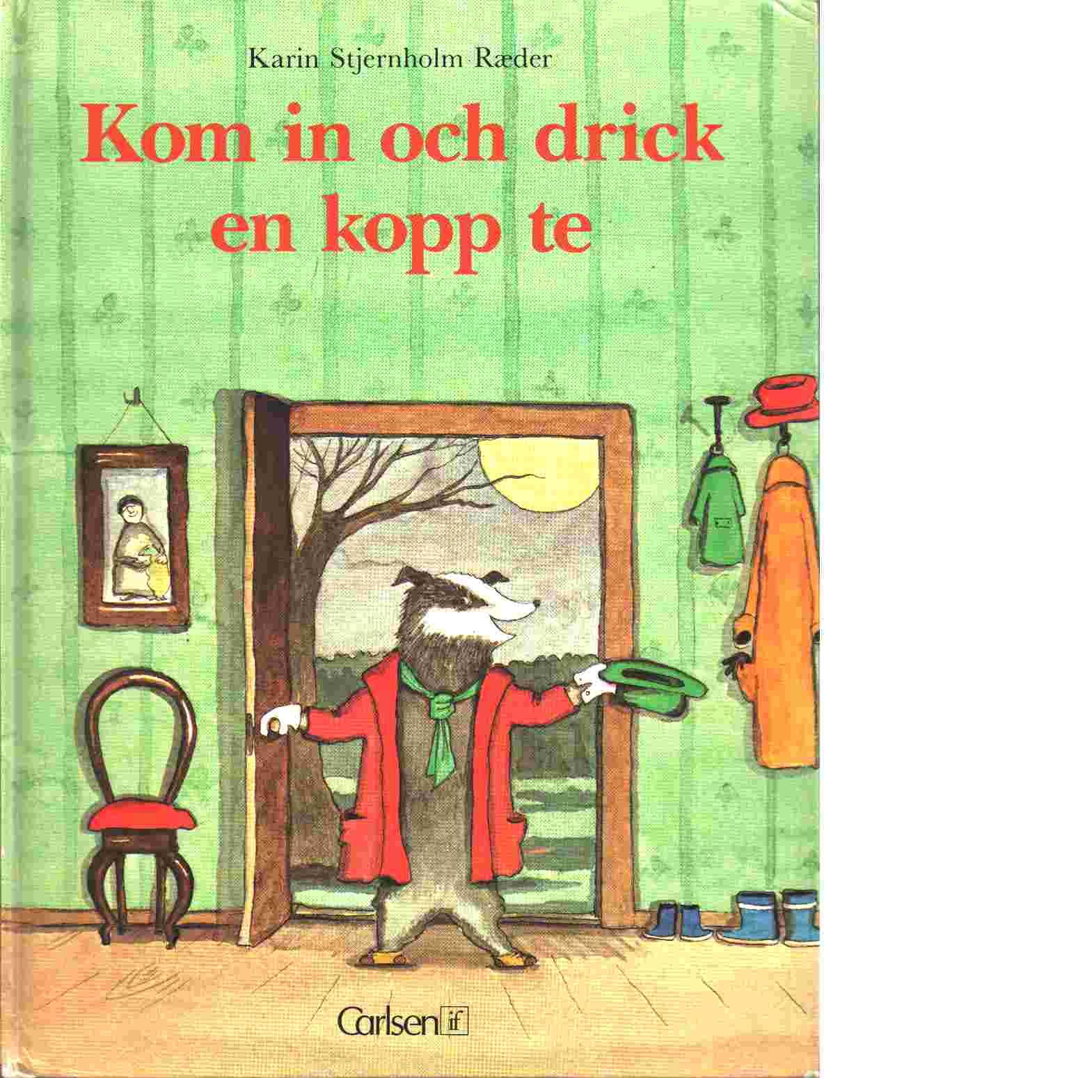 Kom in och drick en kopp te - Stjernholm Ræder, Karin