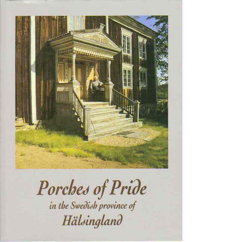 Porches of pride : in the Swedish province of Hälsingland - Mickelsson, Hilding