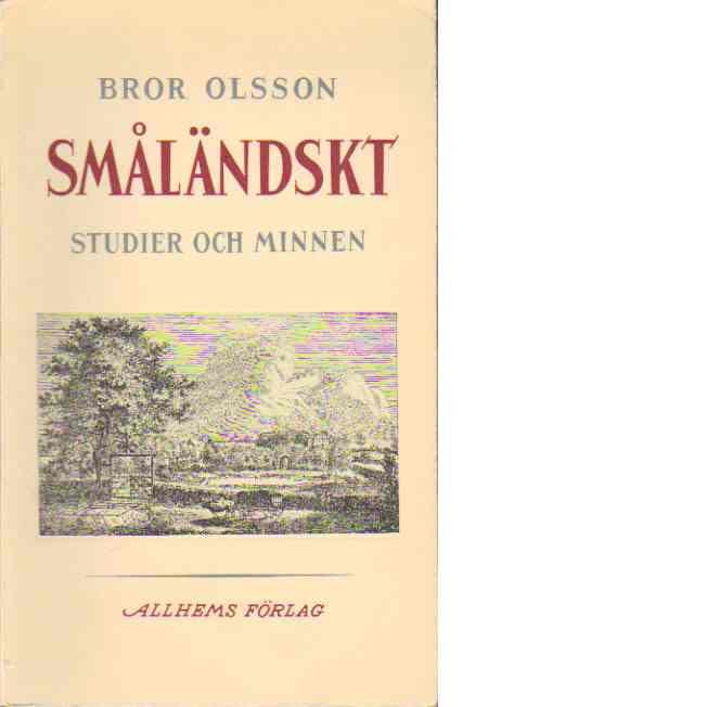 Småländskt - studier och minnen - Olsson, Bror