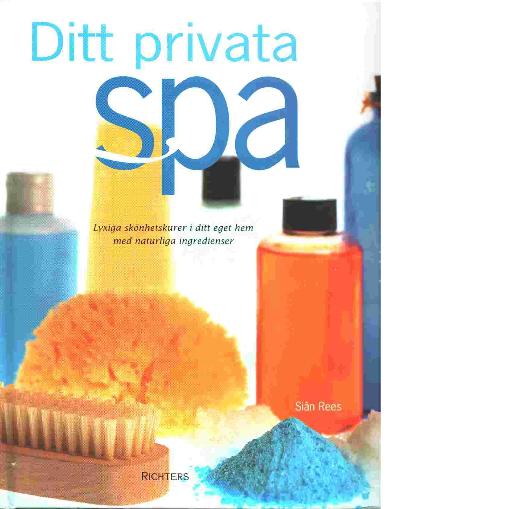 Ditt privata spa - Rees, Siân