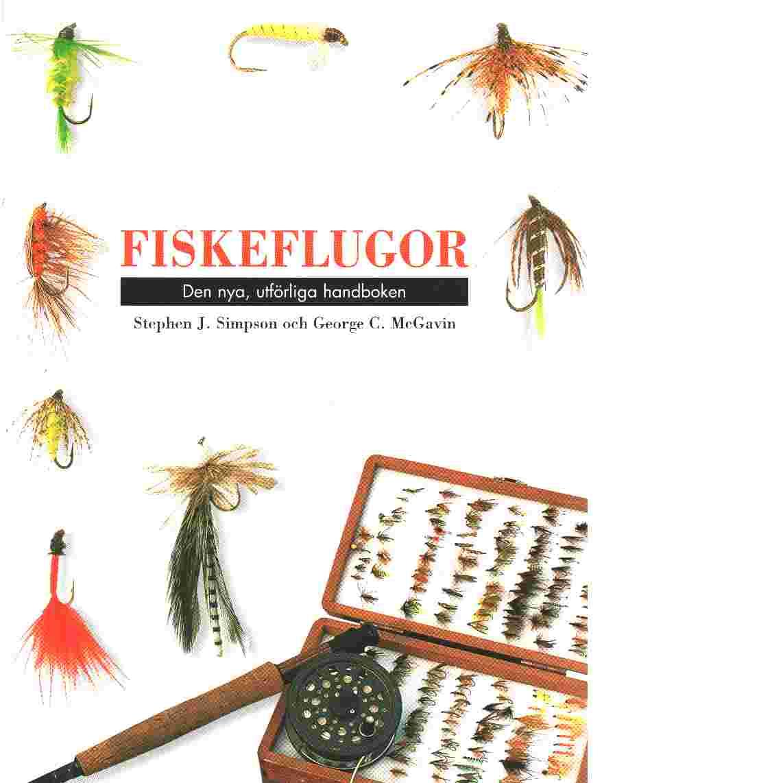 Fiskeflugor - Simpson, Stephen J och McGavin, George