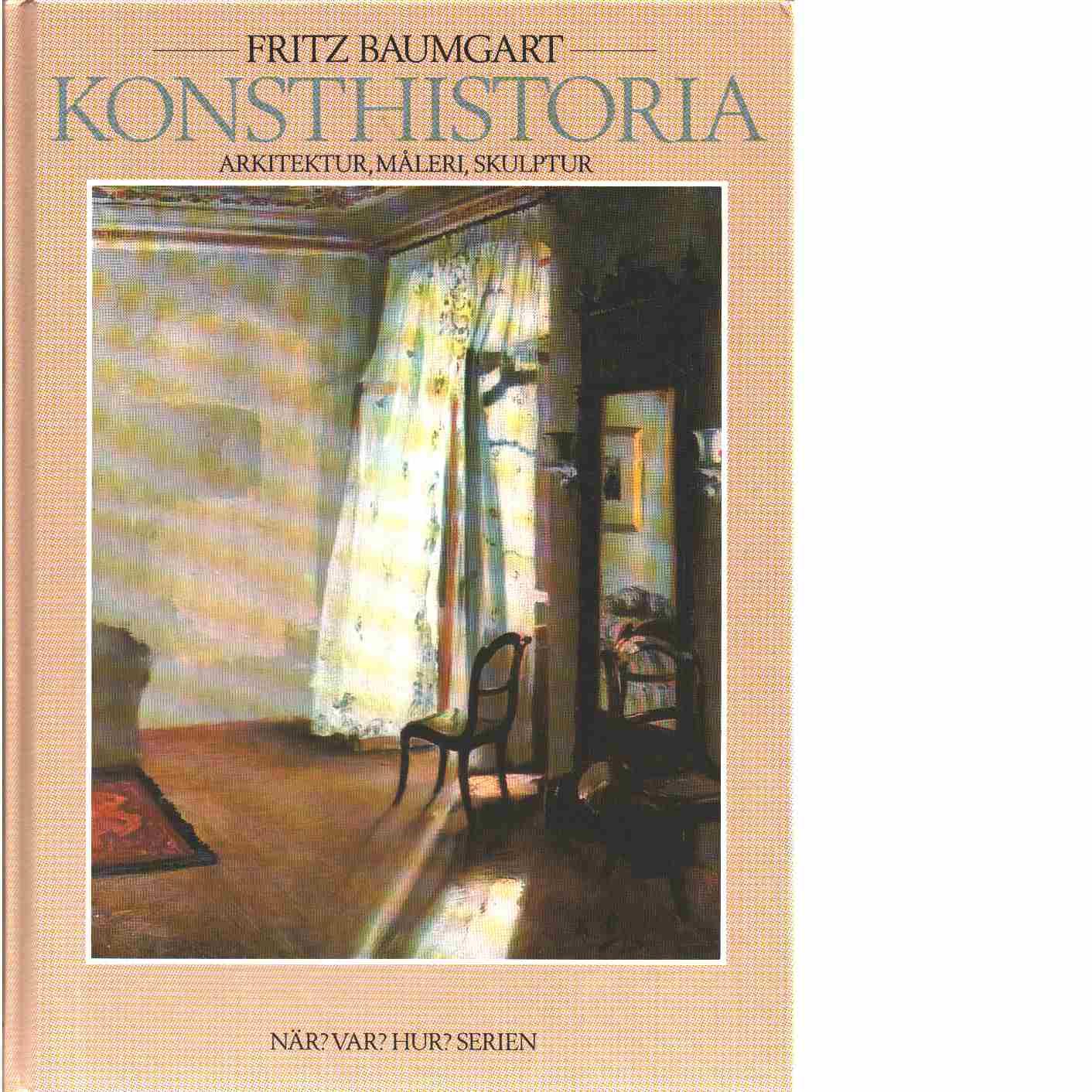Konsthistoria : arkitektur, måleri, skulptur - Baumgart, Fritz