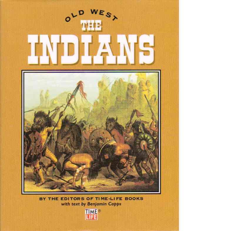 The Indians : Old West - Capps, Benjamin