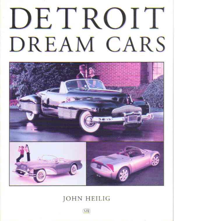 Detroit Dream Cars - Heilig, John