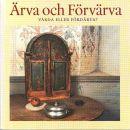 Ärva och förvärva : vårda eller fördärva : katalog 1995 - Jonsson, Leif