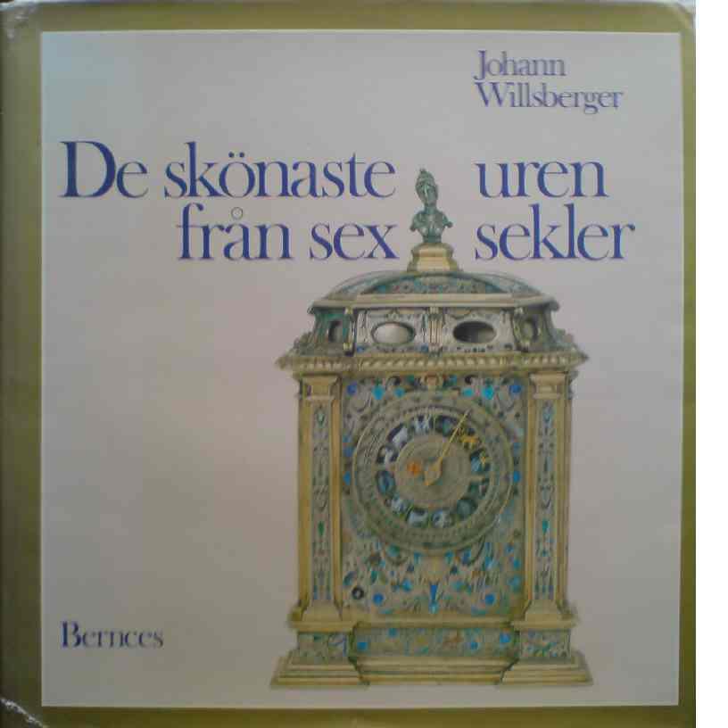 De skönaste uren från sex sekler - Willsberger, Johann