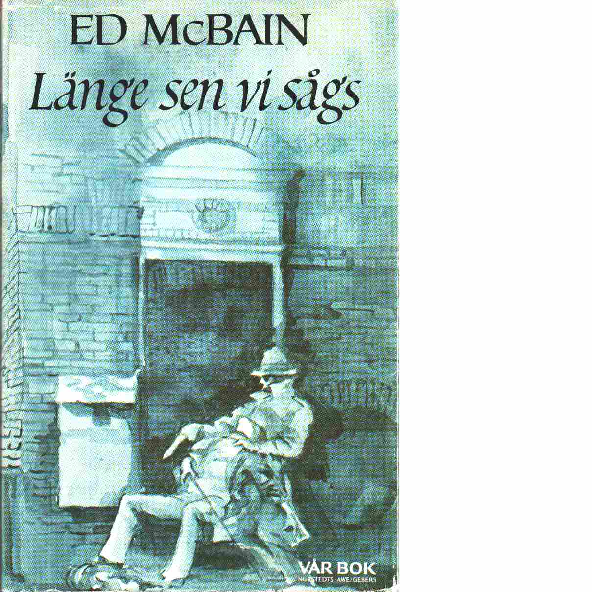 Länge sen vi sågs - McBain, Ed