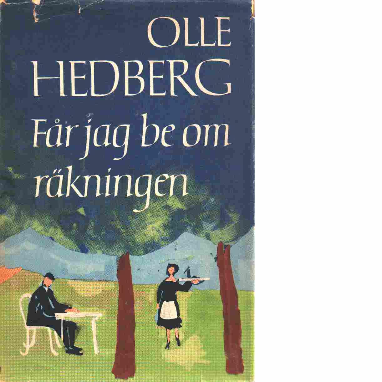 Får jag be om räkningen - Hedberg, Olle