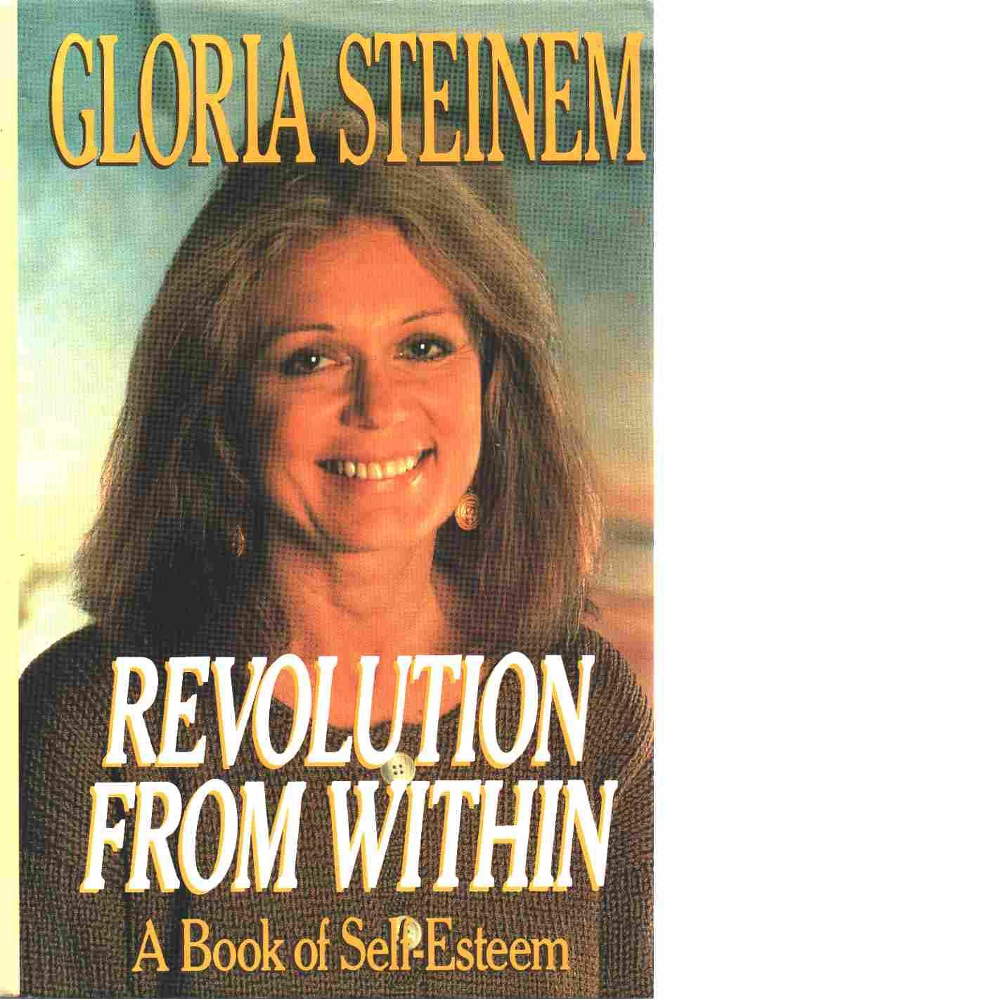 Revolution from within - Steinem, Gloria