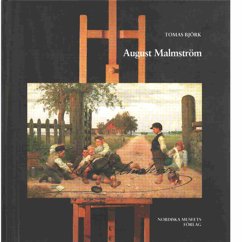 August Malmström : grindslantens målare och 1800-talets bildvärld - Björk, Tomas  och Malmström, August