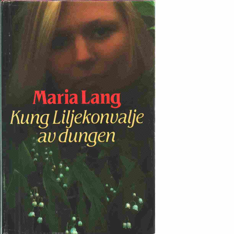 Kung Liljekonvalje av dungen - Lang, Maria