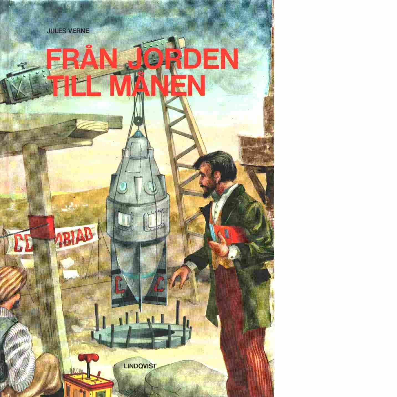 Från jorden till månen - Verne, Jules