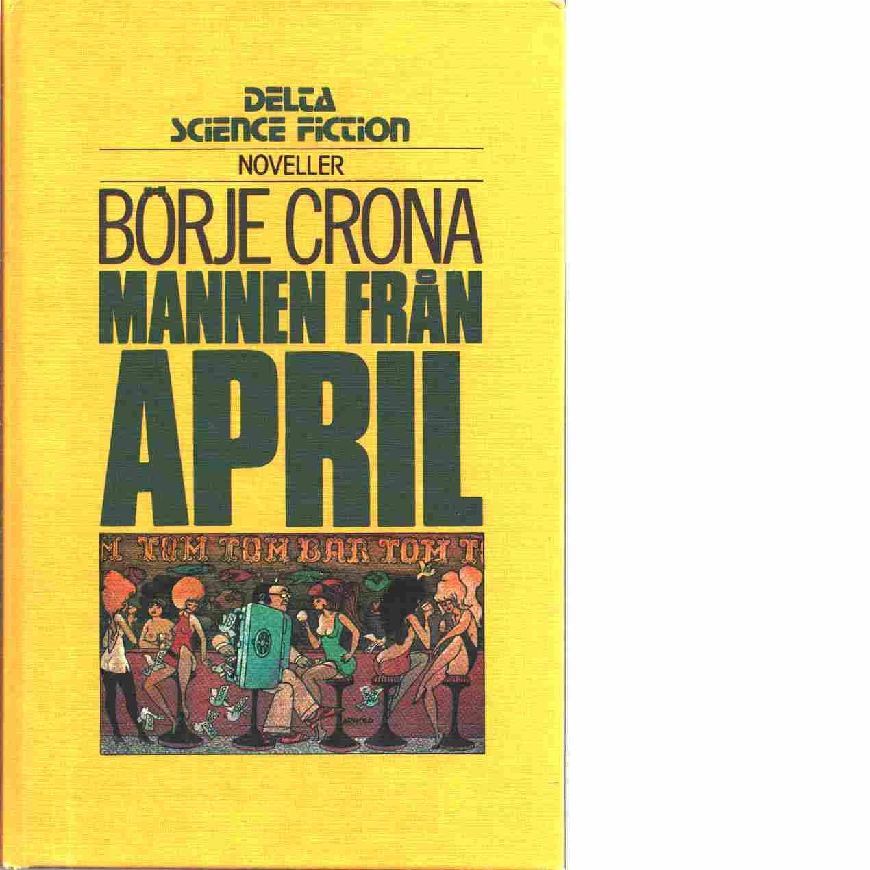 Mannen från April - Crona, Börje