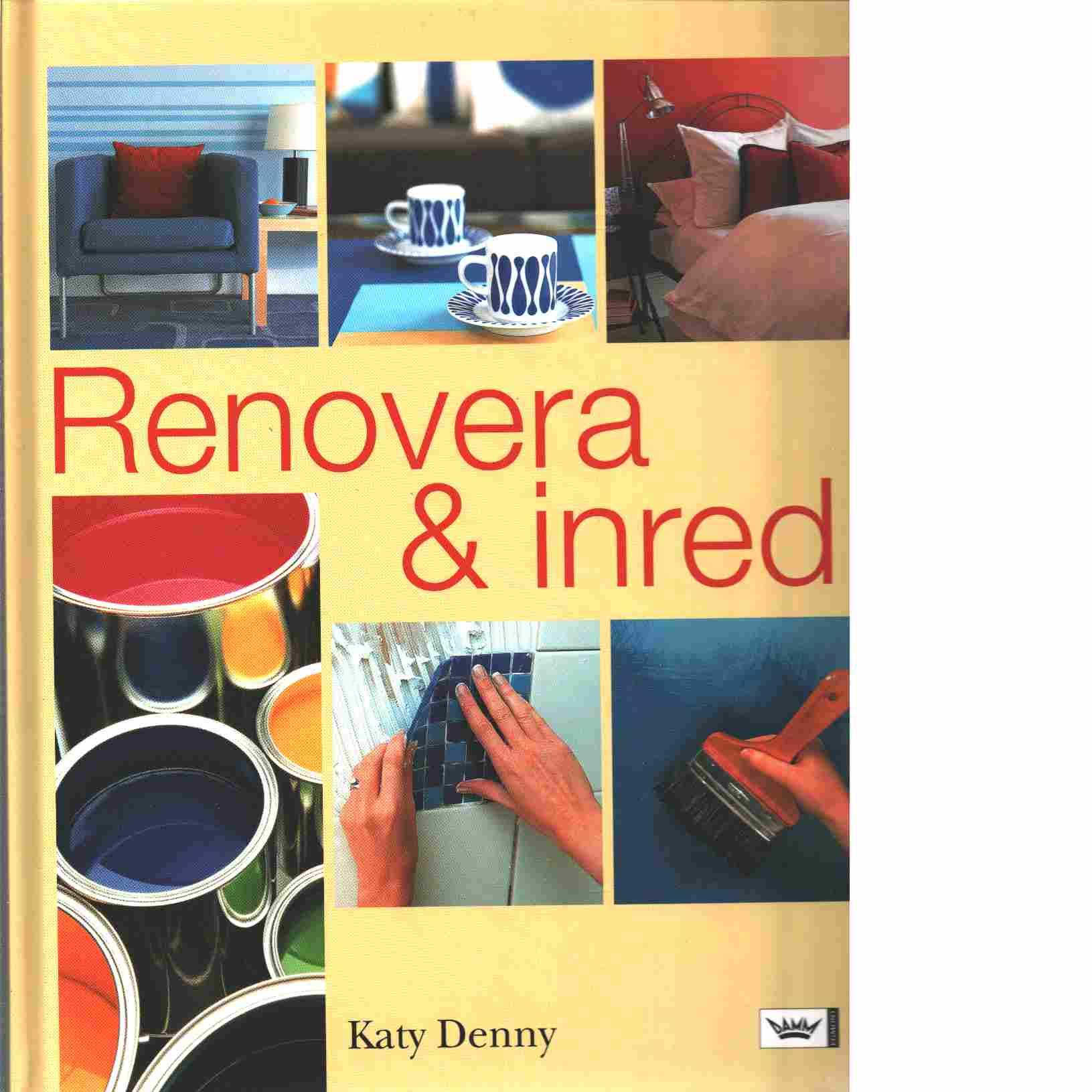 Renovera & inred - Denny, Katy