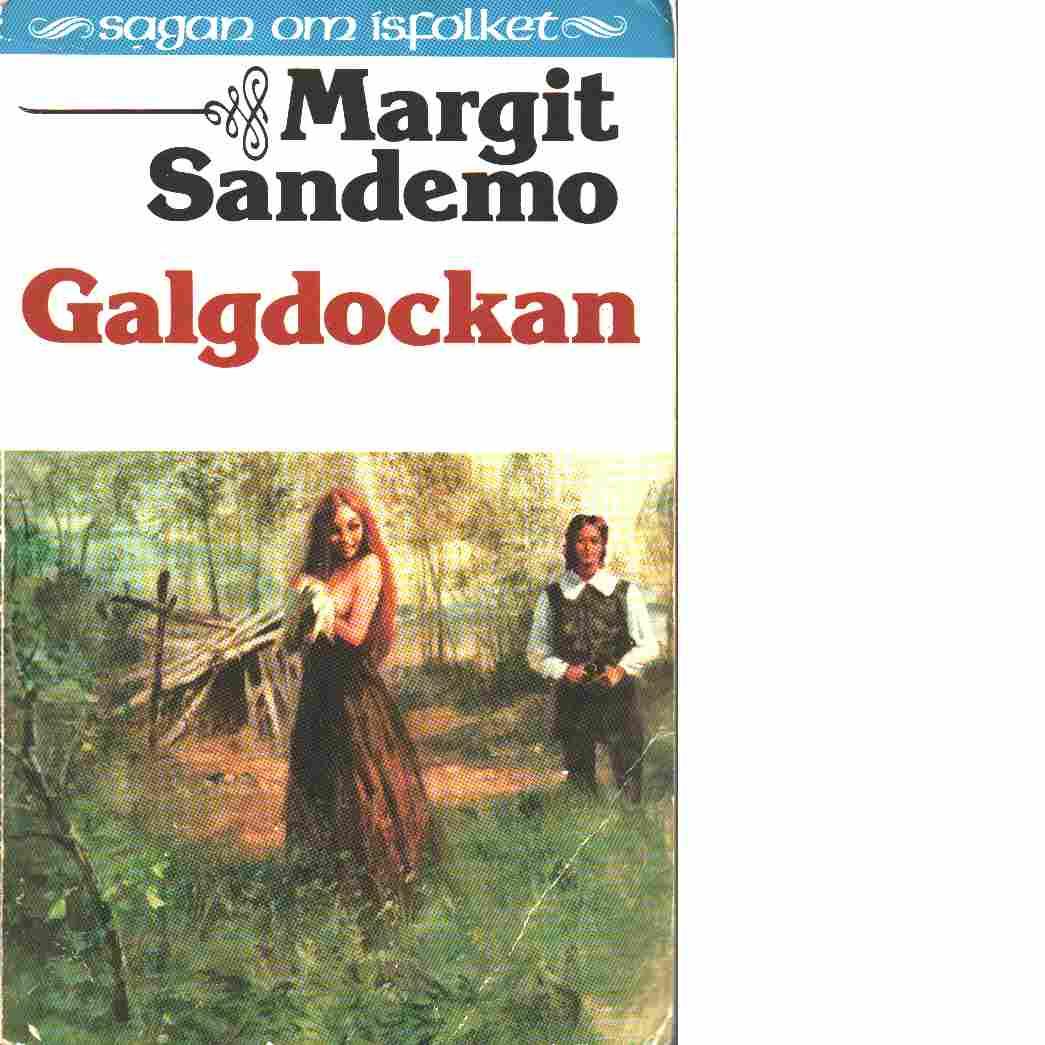 Galgdockan : Sagan om Isfolket nr. 16 - Sandemo, Margit