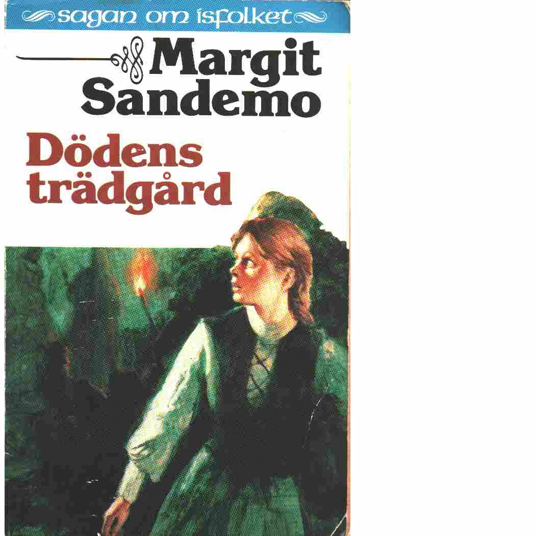 Dödens trädgård : Sagan om Isfolket nr. 17 - Sandemo, Margit