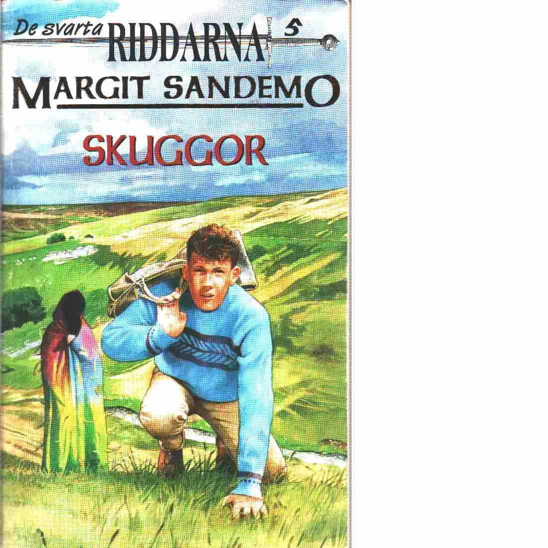 Skuggor : De svarta riddarna ; 5 - Sandemo, Margit