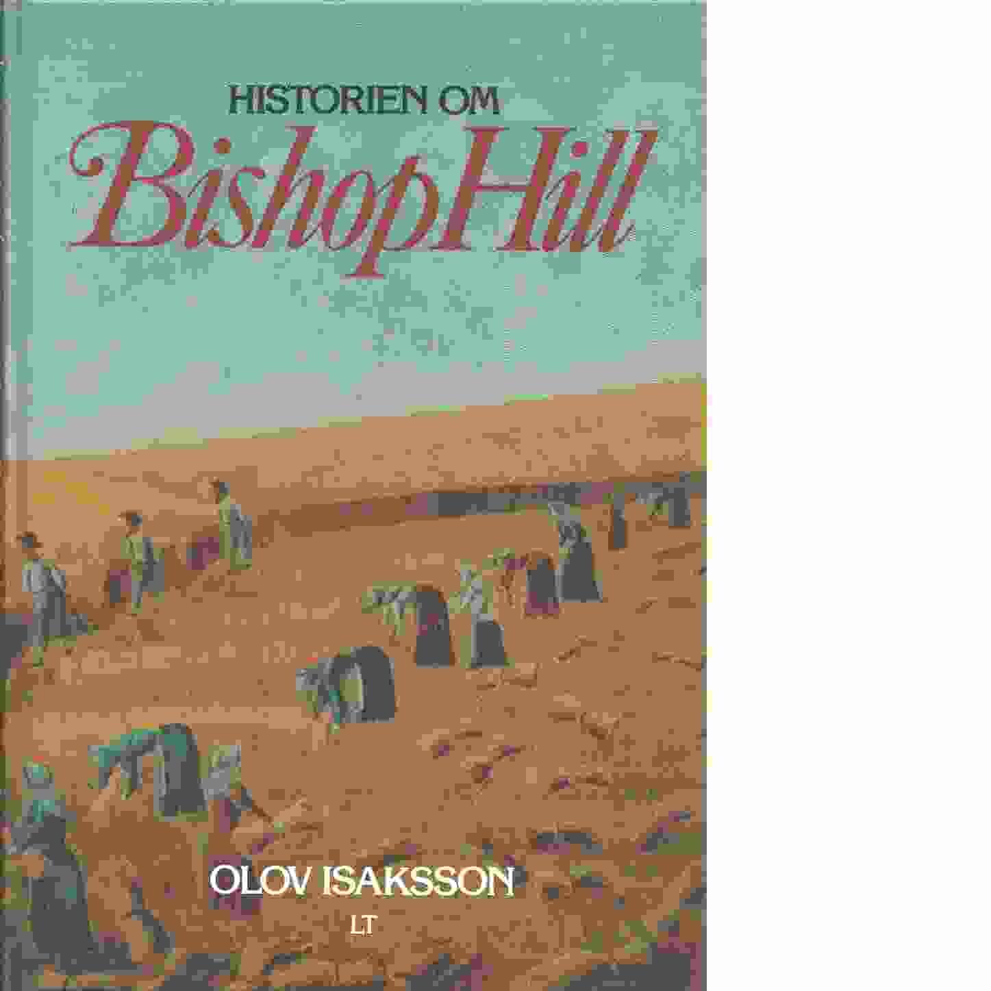 Historien om Bishop Hill - Isaksson, Olov