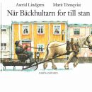 När Bäckhultarn for till stan - Lindgren, Astrid  och  Törnqvist, Marit