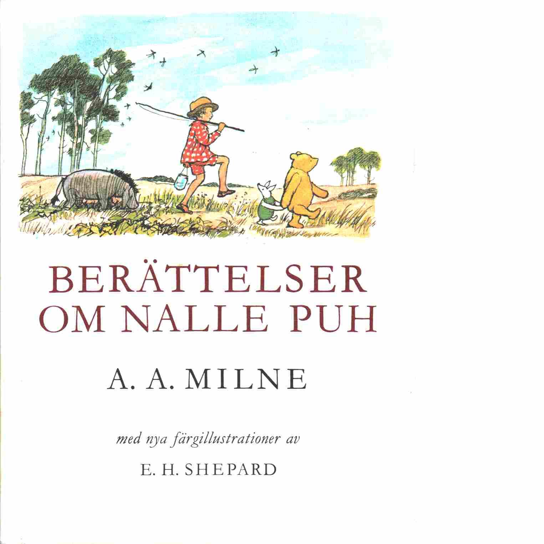 Berättelser om Nalle Puh - Milne, A. A.,