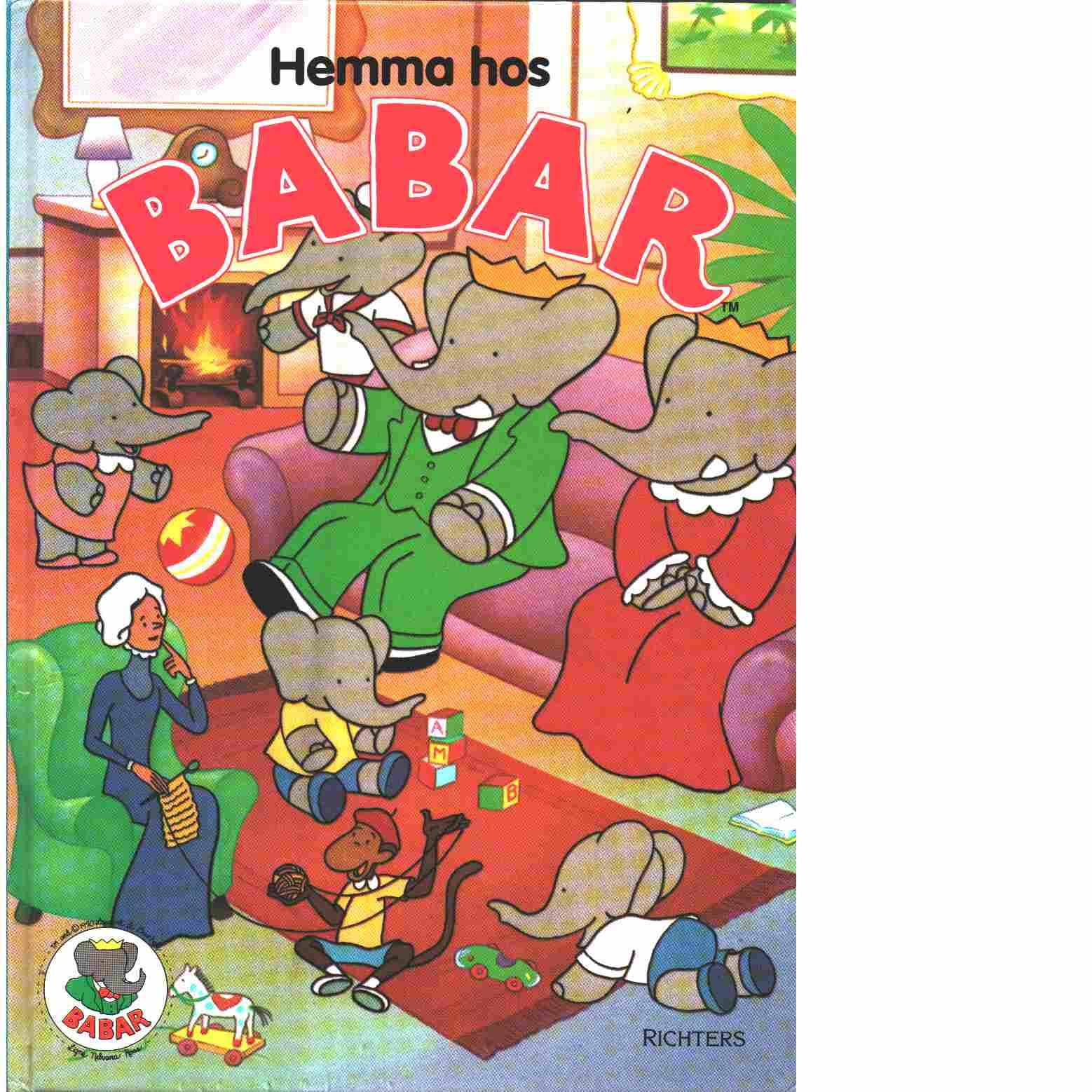 Hemma hos Babar - Brunhoff, Jean och Laurent de