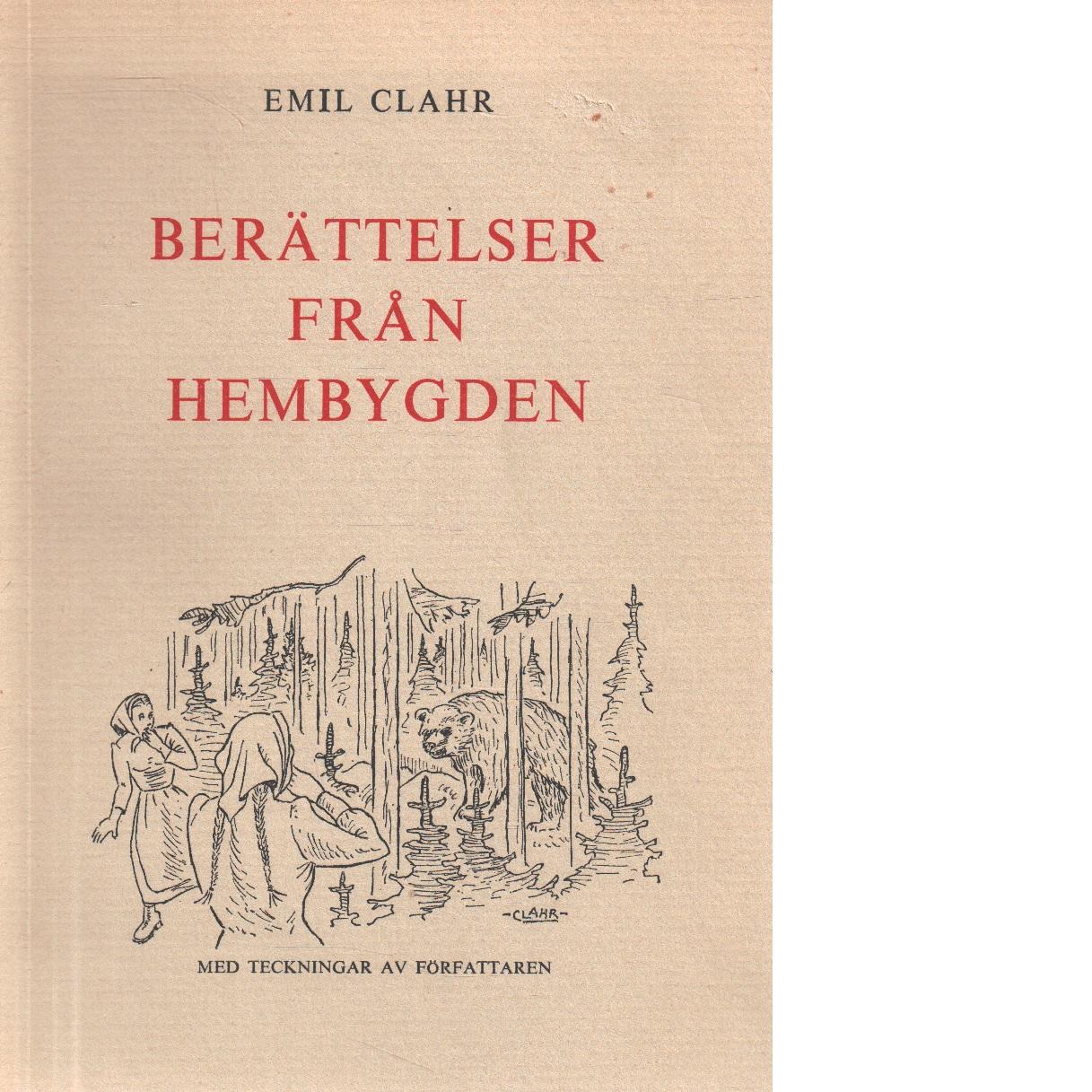Berättelser från hembygden - Clahr, Emil