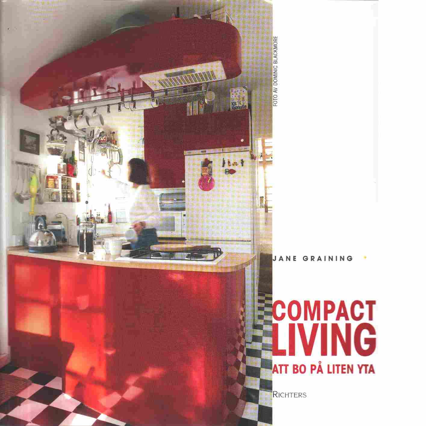 Compact living att bo på liten yta Graining, Jane