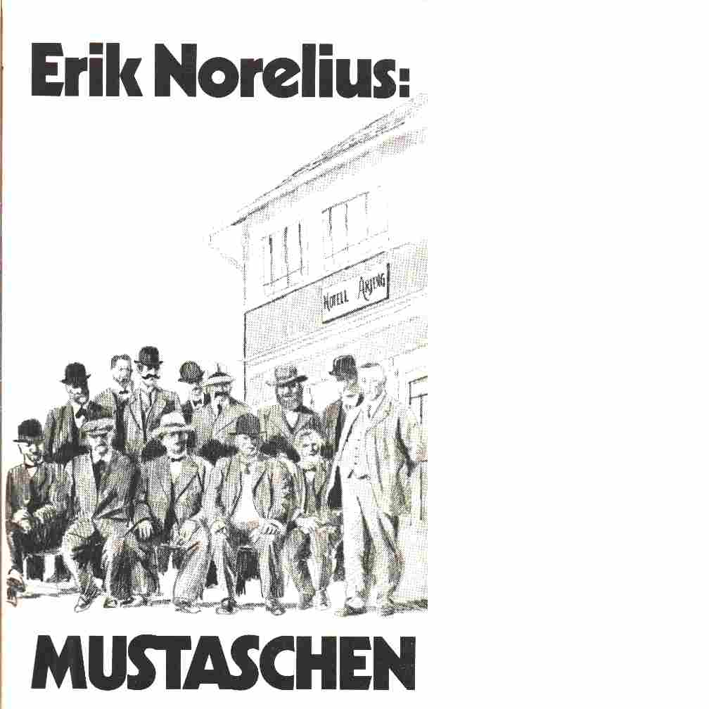 Mustaschen - Norelius, Erik