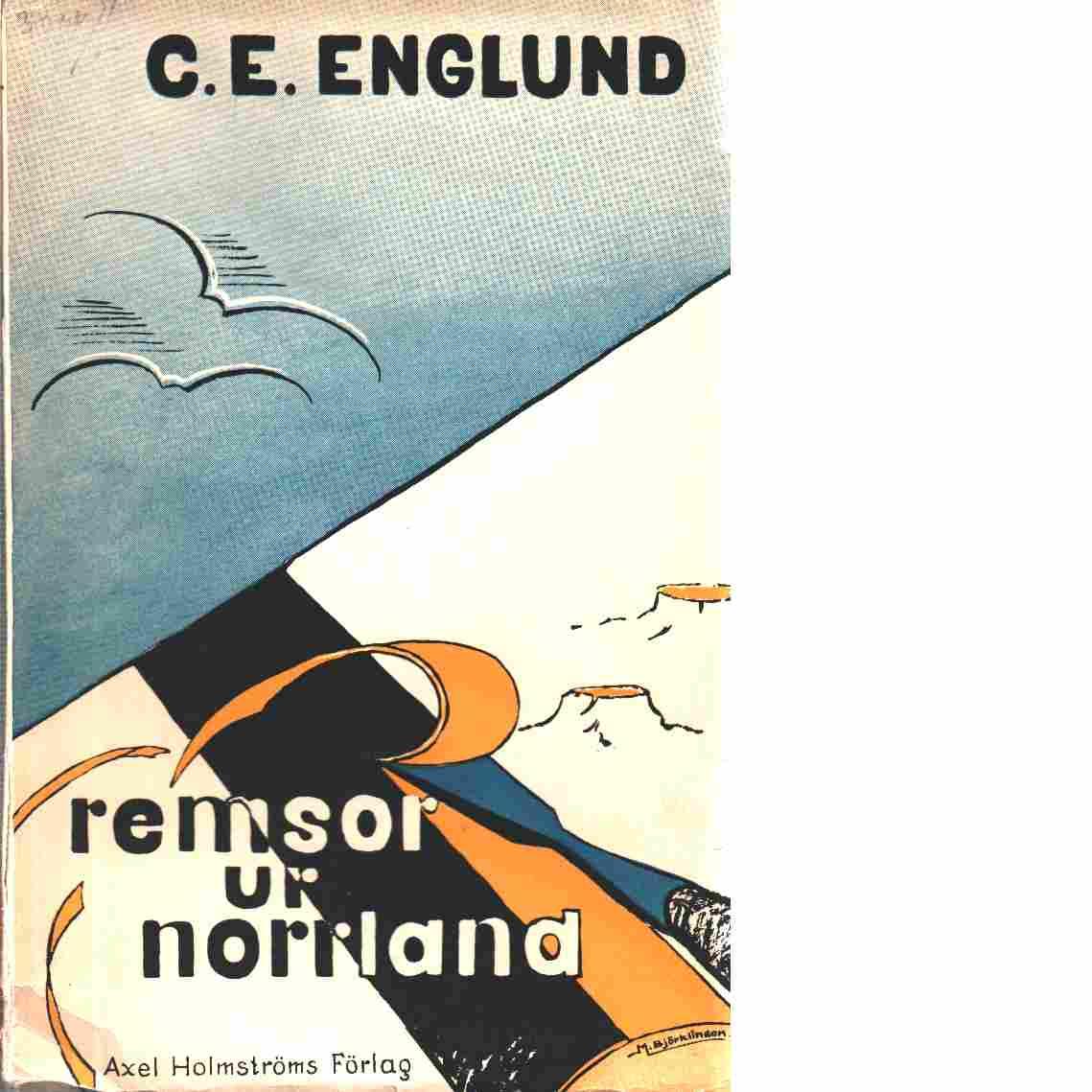 Remsor ur Norrland. - Englund, Carl-Emil
