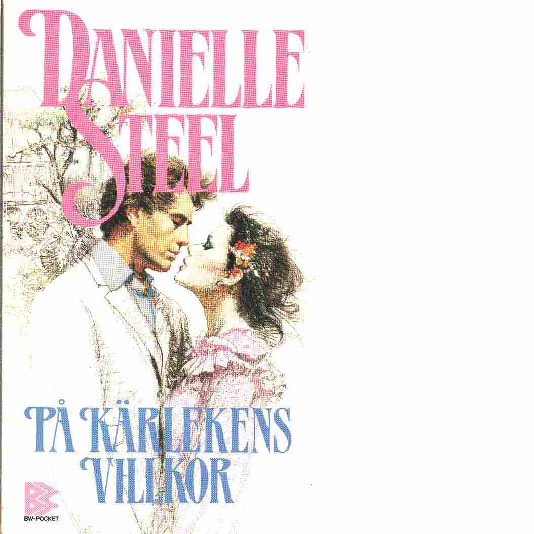 På kärlekens villkor - Steel, Danielle
