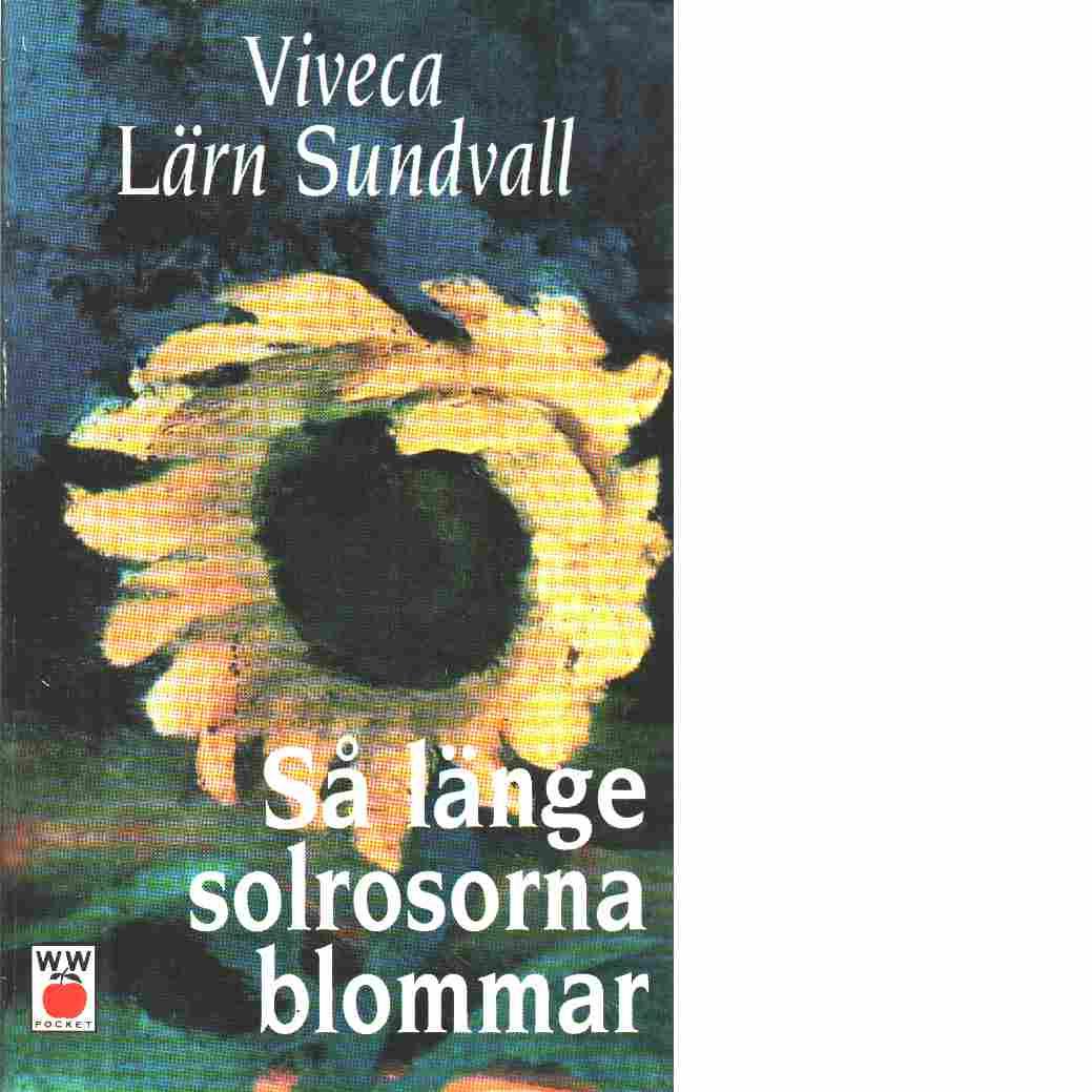 Så länge solrosorna blommar - Lärn, Viveca