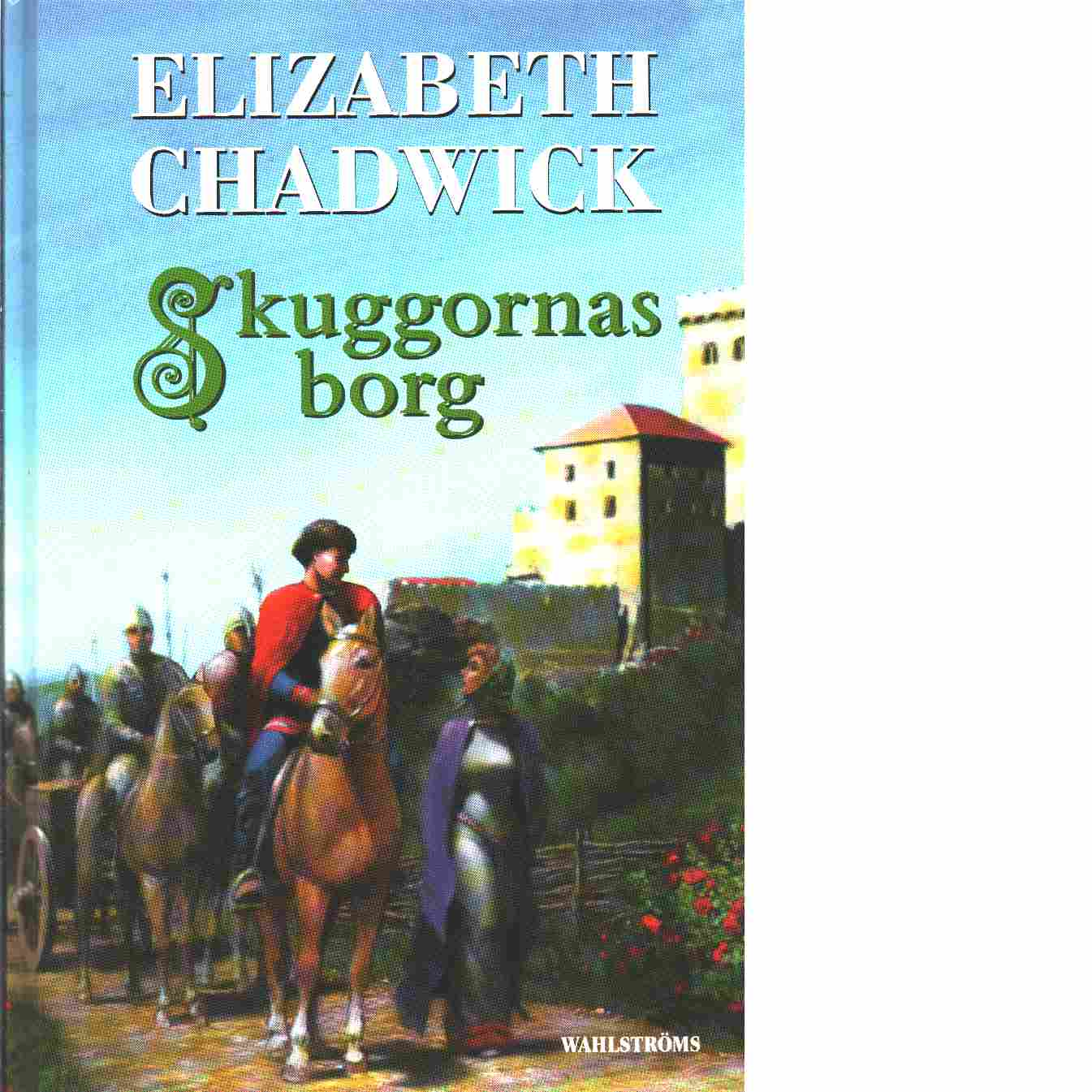 Skuggornas borg - Chadwick, Elizabeth