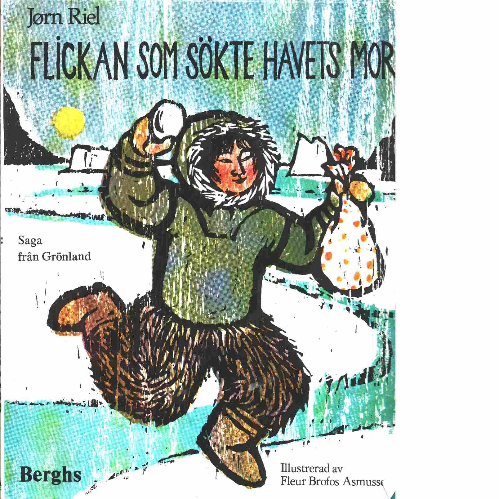 Flickan som sökte Havets mor : saga från Grönland - Riel, Jørn