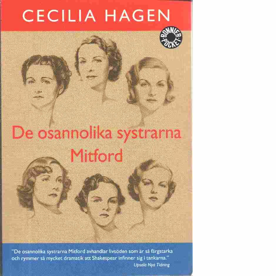 De osannolika systrarna Mitford : en sannsaga - Hagen, Cecilia