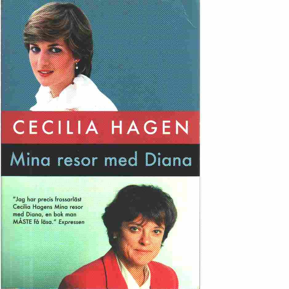 Mina resor med Diana - Hagen, Cecilia